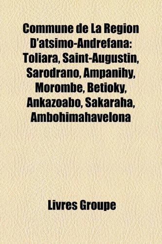 9781159662639: Commune de La Région D'atsimo-Andrefana: Toliara, Saint-Augustin, Sarodrano, Ampanihy, Morombe, Betioky, Ankazoabo, Sakaraha, Ambohimahavelona