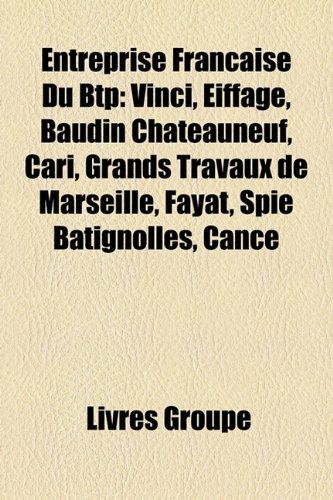 9781159666880: Entreprise Franaise Du Btp: Vinci, Eiffage, Baudin Chateauneuf, Cari, Grands Travaux de Marseille, Fayat, Spie Batignolles, Canc