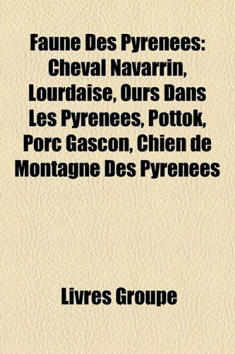 9781159671327: Faune Des Pyrenees: Cheval Navarrin, Lourdaise, Ours Dans Les Pyrenees, Pottok, Porc Gascon, Chien de Montagne Des Pyrenees