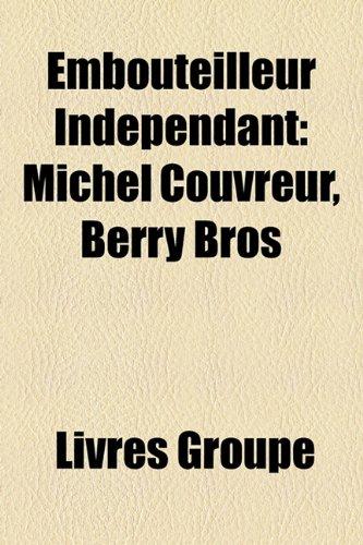 9781159682910: Embouteilleur Indpendant: Michel Couvreur, Berry Bros