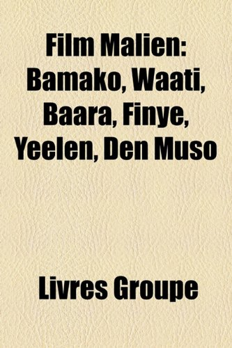 9781159685935: Film Malien: Bamako, Waati, Baara, Finy, Yeelen, Den Muso