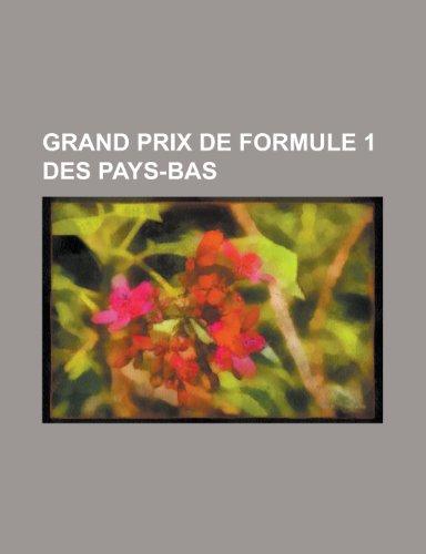 9781159710521: Grand Prix de Formule 1 Des Pays-Bas: Grand Prix Automobile Des Pays-Bas 1973, Grand Prix Automobile Des Pays-Bas 1977
