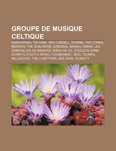 9781159712471: Groupe de Musique Celtique: Emsaverien, Merzhin, Runrig, the Corrs, the Dubliners, Gwendal, Manau, Mägo de Oz, Steeleye Span (French Edition)
