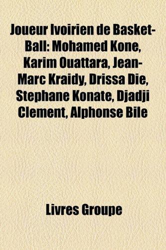 9781159740856: Joueur Ivoirien de Basket-Ball: Mohamed Kon, Karim Ouattara, Jean-Marc Kraidy, Drissa Di, Stphane Konat, Djadji Clment, Alphonse Bil