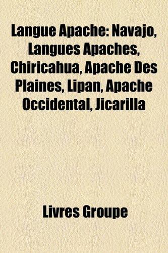 9781159746216: Langue Apache: Navajo, Langues Apaches, Chiricahua, Apache Des Plaines, Lipan, Apache Occidental, Jicarilla