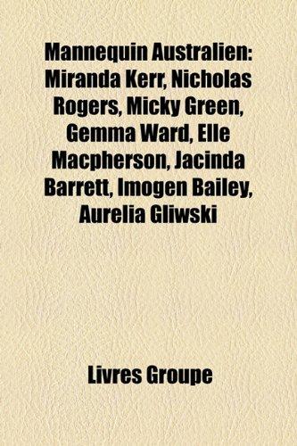 9781159763091: Mannequin Australien: Miranda Kerr, Nicholas Rogers, Micky Green, Gemma Ward, Elle MacPherson, Jacinda Barrett, Imogen Bailey, Aurelia Gliws