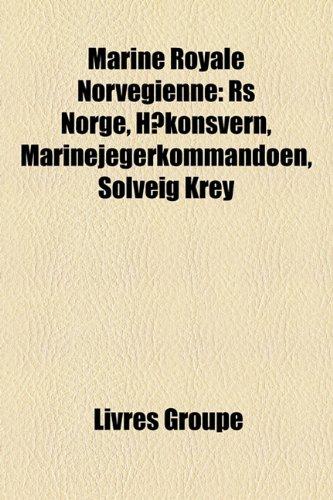 9781159764487: Marine Royale Norvgienne: RS Norge, Hkonsvern, Marinejegerkommandoen, Solveig Krey
