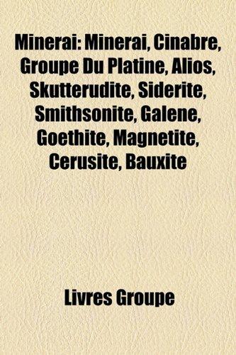 9781159781705: Minérai: Minerai, Cinabre, Groupe Du Platine, Alios, Skuttérudite, Sidérite, Smithsonite, Galène, Goethite, Magnétite, Cérusite, Bauxite