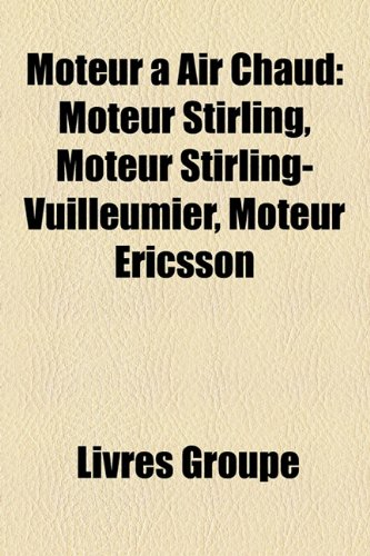 9781159792978: Moteur Air Chaud: Moteur Stirling, Moteur Stirling-Vuilleumier, Moteur Ericsson