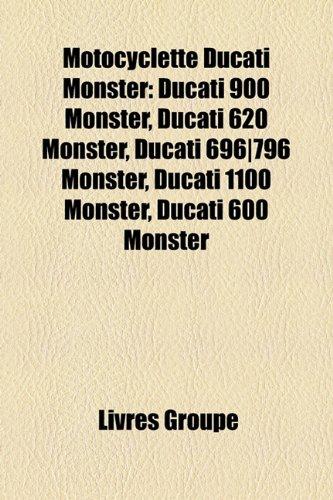 9781159793142: Motocyclette Ducati Monster: Ducati 900 Monster, Ducati 620 Monster, Ducati 696]796 Monster, Ducati 1100 Monster, Ducati 600 Monster