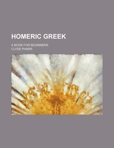 9781159801472: homeric greek; a book for beginners