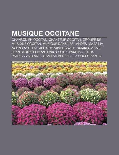 9781159803957: Musique Occitane: Chanson En Occitan, Chanteur Occitan, Groupe de Musique Occitan, Musique Dans Les Landes, Massilia Sound System