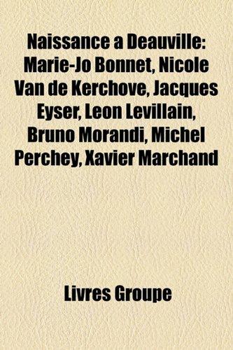 9781159817572: Naissance Deauville: Marie-Jo Bonnet, Nicole Van de Kerchove, Jacques Eyser, Lon Levillain, Bruno Morandi, Michel Perchey, Xavier Marchand