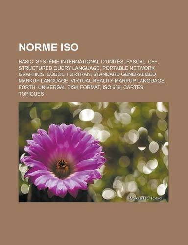 9781159832391: Norme ISO: BASIC, Système international d'unités, Pascal, C++, Structured Query Language, Portable Network Graphics, COBOL, Fortran