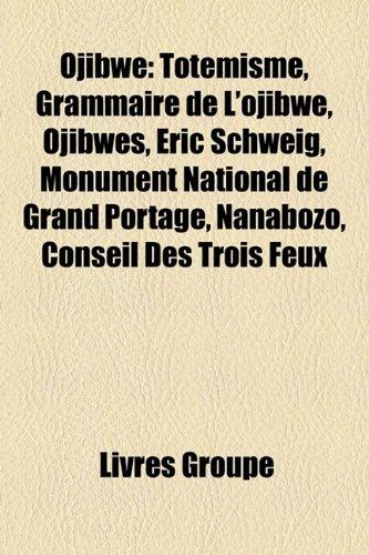 9781159836245: Ojibw: Totmisme, Grammaire de L'Ojibw, Ojibws, Eric Schweig, Monument National de Grand Portage, Nanabozo, Conseil Des Trois