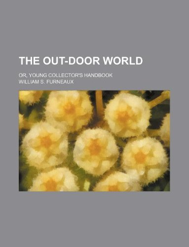 9781159866334: the out-door world; or, young collector's handbook