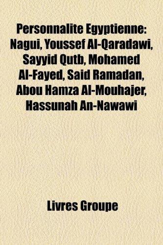 9781159868307: Personnalit Egyptienne: Nagui, Youssef Al-Qaradw, Sayyid Qutb, Mohamed Al-Fayed, Sad Ramadan, Abou Hamza Al-Mouhajer, Hassnah An-Naww