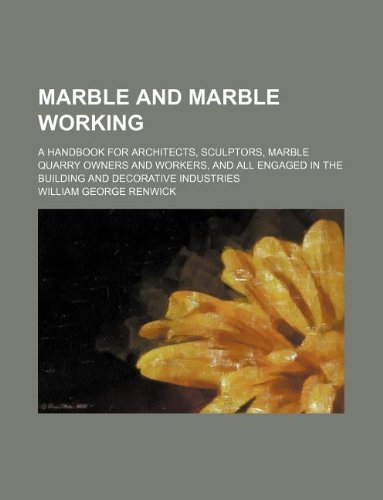 9781159879501: marble and marble working; a handbook for architects, sculptors, marble quarry owners and workers, and all engaged in the building and decorative indu
