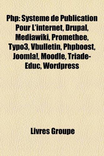 9781159879778: Php: Système de Publication Pour L'internet, Drupal, Mediawiki, Prométhée, Typo3, Vbulletin, Phpboost, Joomla!, Moodle, Triade-Educ, Wordpress