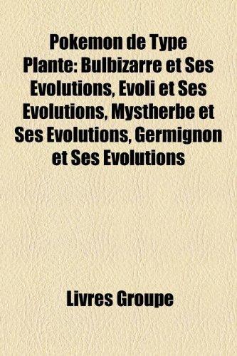 9781159888237: Pokemon de Type Plante: Bulbizarre Et Ses Evolutions, Evoli Et Ses Evolutions, Mystherbe Et Ses Evolutions, Germignon Et Ses Evolutions