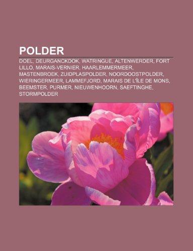 9781159888367: Polder: Doel, Deurganckdok, Watringue, Altenwerder, Fort Lillo, Marais-Vernier, Haarlemmermeer, Mastenbroek, Zuidplaspolder, N