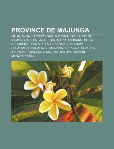 9781159909475: Province de Majunga: Mahajanga, Katsepy, Parc National Du Tsingy de Namoroka, Saint-Augustin, Marotandrano, Sofia, Betsiboka, Soalala