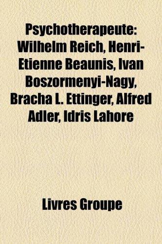 9781159913519: Psychotherapeute: Wilhelm Reich, Henri-Étienne Beaunis, Iván Böszörményi-Nagy, Bracha L. Ettinger, Alfred Adler, Idris Lahore