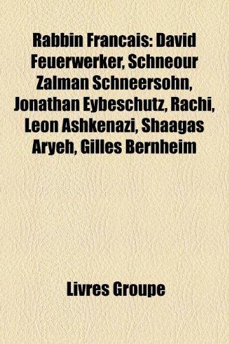 9781159921026: Rabbin Francais: David Feuerwerker, Schneour Zalman Schneersohn, Jonathan Eybeschutz, Rachi, Léon Ashkenazi, Shaagas Aryeh, Gilles Bernheim