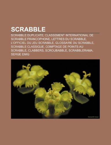 9781159948931: Scrabble: Scrabble Duplicate, Classement International de Scrabble Francophone, Lettres Du Scrabble, L'Officiel Du Jeu Scrabble