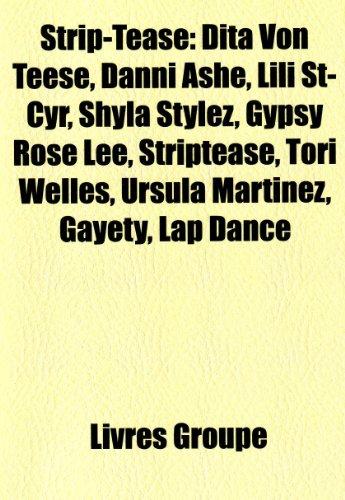 9781159976620: Strip-Tease: Dita Von Teese, Danni Ashe, Lili St-Cyr, Shyla Stylez, Gypsy Rose Lee, Striptease, Tori Welles, Ursula Martinez, Gayet