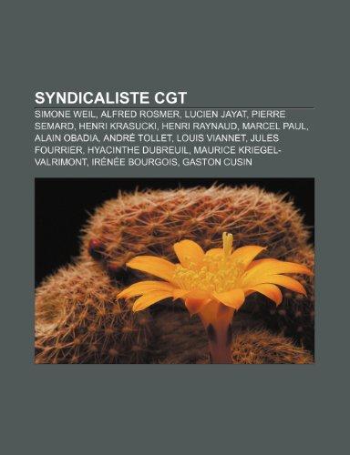 9781159980979: Syndicaliste Cgt: Simone Weil, Alfred Rosmer, Lucien Jayat, Pierre Semard, Henri Krasucki, Henri Raynaud, Marcel Paul, Alain Obadia