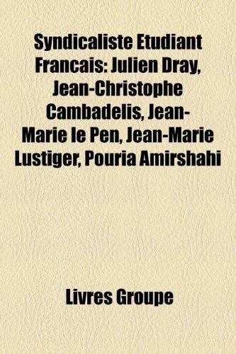 9781159981143: Syndicaliste Étudiant Français: Julien Dray, Jean-Christophe Cambadélis, Jean-Marie le Pen, Jean-Marie Lustiger, Pouria Amirshahi