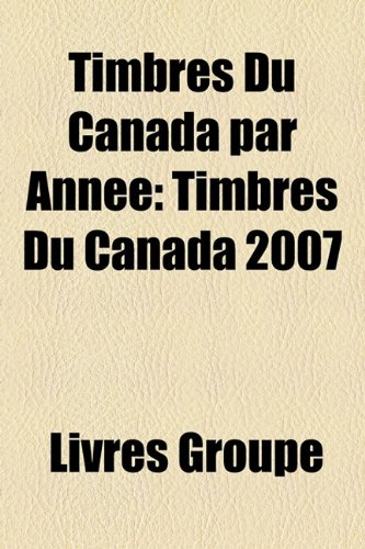 9781159992170: Timbres Du Canada Par Anne: Timbres Du Canada 2007