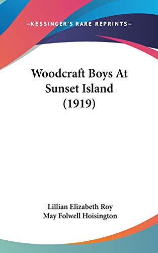 9781160000079: Woodcraft Boys At Sunset Island (1919)