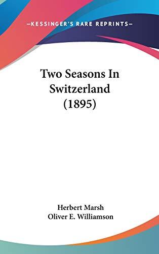 9781160001083: Two Seasons In Switzerland (1895)