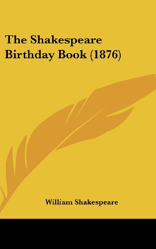 9781160004312: The Shakespeare Birthday Book (1876)