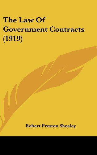 9781160004572: The Law Of Government Contracts (1919)