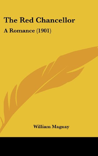 9781160004664: The Red Chancellor: A Romance (1901)