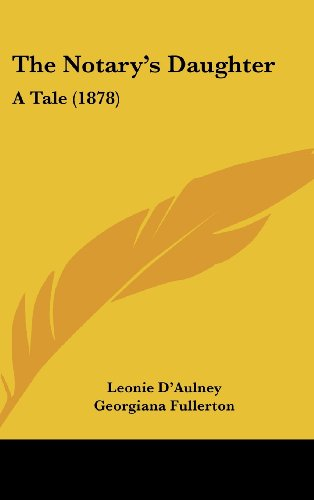 9781160004961: The Notary's Daughter: A Tale (1878)