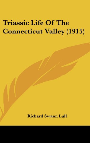 9781160007399: Triassic Life Of The Connecticut Valley (1915)