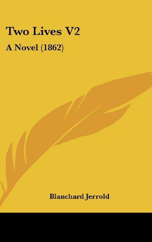 Two Lives V2: A Novel (1862) (1160009015) by Jerrold, Blanchard