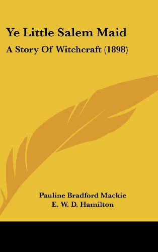 9781160009423: Ye Little Salem Maid: A Story Of Witchcraft (1898)