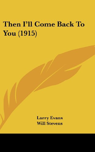 Then I'll Come Back To You (1915) (1160014736) by Larry Evans