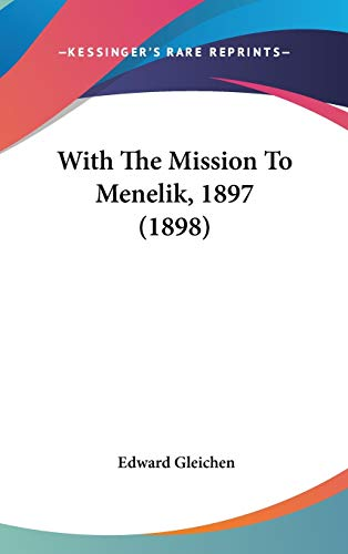 9781160016131: With The Mission To Menelik, 1897 (1898)