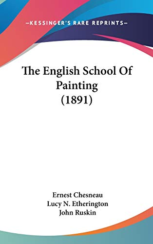9781160016698: The English School Of Painting (1891)