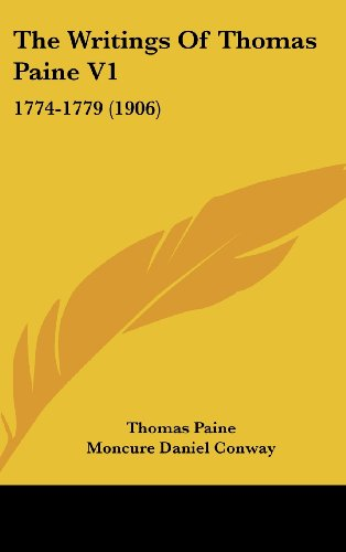 The Writings Of Thomas Paine V1: 1774-1779 (1906) (1160021066) by Thomas Paine