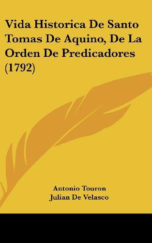 9781160021562: Vida Historica De Santo Tomas De Aquino, De La Orden De Predicadores (1792) (Spanish Edition)