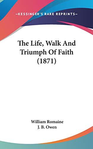 9781160023351: The Life, Walk and Triumph of Faith (1871)