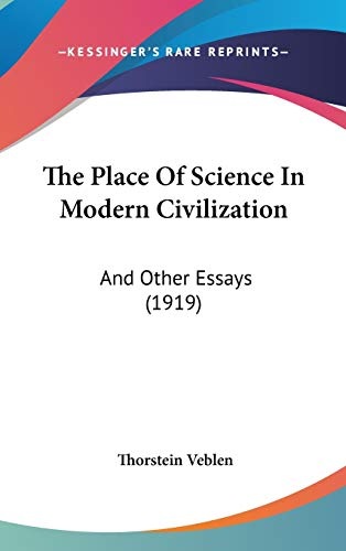 9781160024167: The Place Of Science In Modern Civilization: And Other Essays (1919)