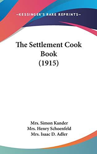 9781160025133: The Settlement Cook Book (1915)